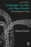 Language, Society, and New Media: Sociolinguistics Today, 2nd Edition (Paperback) book cover